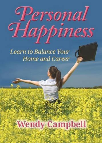 Personal Happiness: Learn to Balance Your Home and Career