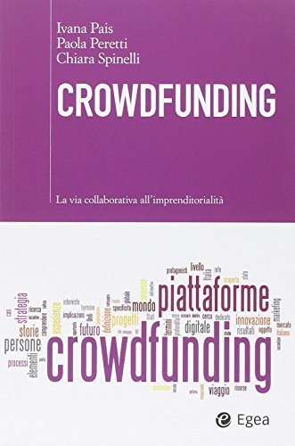 Crowdfunding: La via collaborativa all'imprenditorialità (Italian Edition)