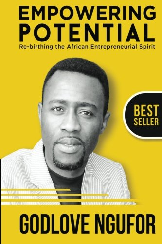 Empowering Potential: Re-Birthing The African Entrepreneurial Spirit