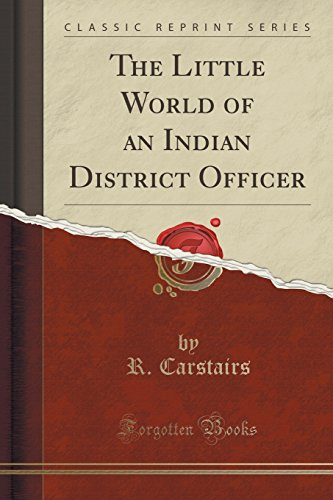 The Little World of an Indian District Officer (Classic Reprint)