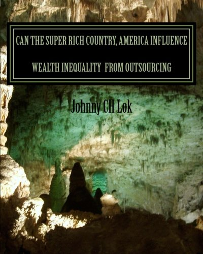 Can the Super Rich Country, America Influence Wealth Inequality  From outsourcin