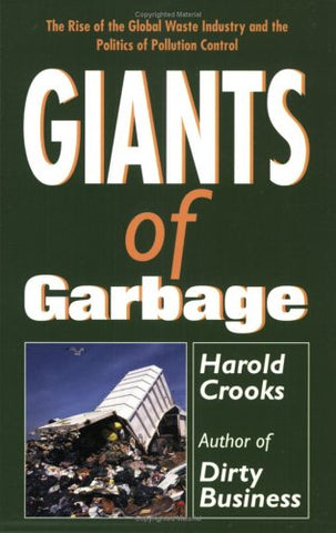 Giants of Garbage: The Rise of the Global Waste Industry and the Politics of Pollution