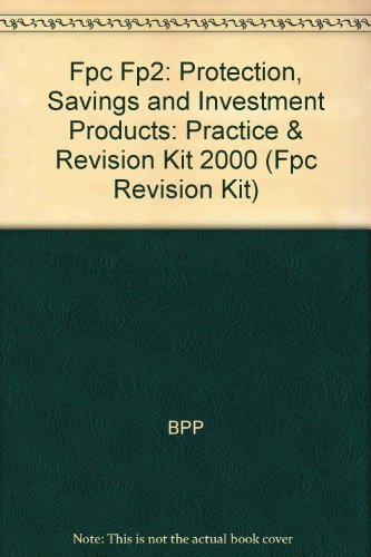 Fpc Fp2: Protection, Savings and Investment Products: Practice & Revision Kit 2000