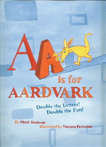 AA Is for Aardvark: The First Aalphabet Book about Double Letters