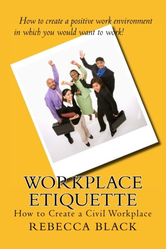Workplace Etiquette: How to Create a Civil Workplace
