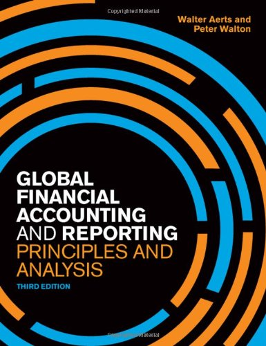 Global Financial Accounting and Reporting: Principles and Analysis. Peter Walton and Walter Aerts