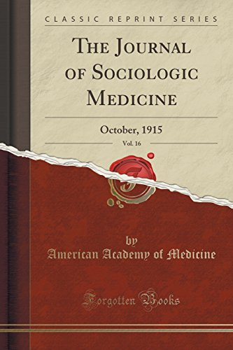 The Journal of Sociologic Medicine, Vol. 16: October, 1915 (Classic Reprint)