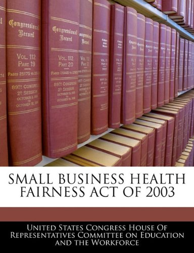 Small Business Health Fairness Act of 2003 (Paperback) - Common