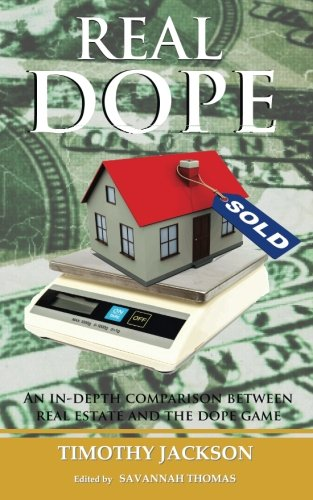 Real Dope: An In-Depth Comparison Between Real Estate and The Dope Game