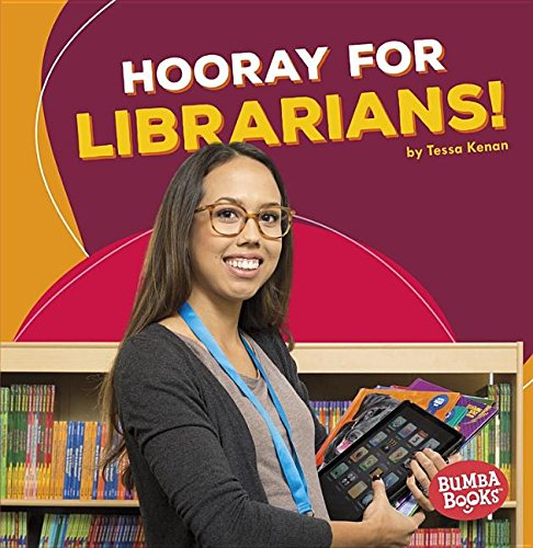 Hooray for Librarians! (Hooray for Community Helpers) (Bumba Books Hooray for Community Helpers!)