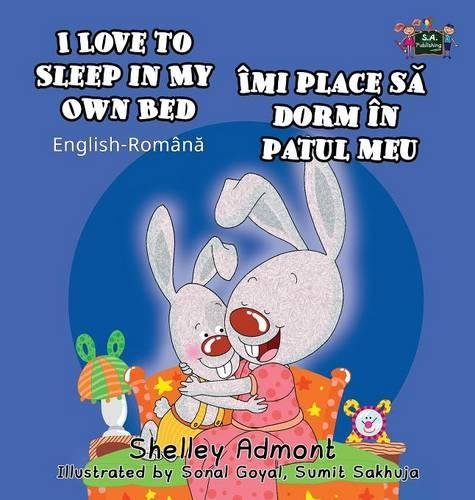 I Love to Sleep in My Own Bed Imi place sa dorm in patul meu (Children's Romanian book, bilingual romanian): Romanian kids books, romanian childre