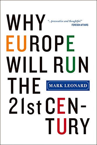 Why Europe Will Run the 21st Century