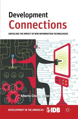 Development Connections: Unveiling the Impact of New Information Technologies