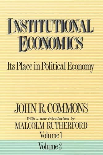 Institutional Economics: Its Place in Political Economy, Two Volume Set