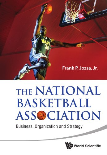 The National Basketball Association: Business, Organization and Strategy