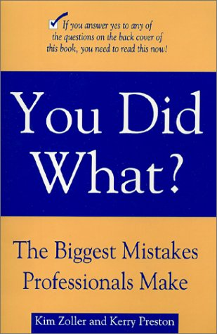 You Did What? The Biggest Mistakes Professionals Make