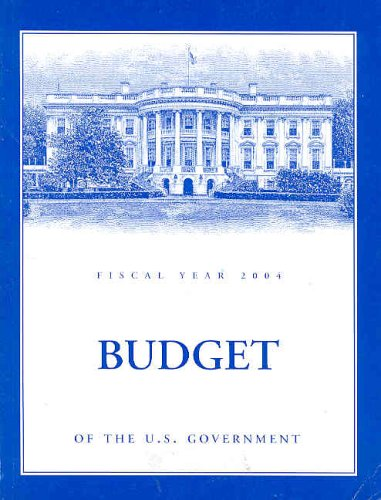 Budget of the United States Government, Fiscal Year 2004
