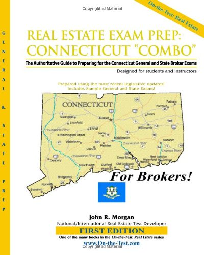 "Real Estate Exam Prep: Connecticut ""Combo"": The Authoritative Guide to Preparing for the General and State Sales Exams"