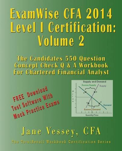 2014 Cfa Level I Certification Examwise Volume 2 the Candidates Question & Answer Workbook for Chartered Financial Analyst Exam with Download Soft