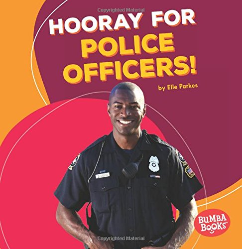 Hooray for Police Officers! (Bumba Books Hooray for Community Helpers!)