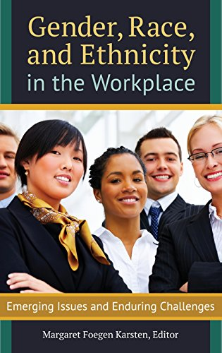 Gender, Race, and Ethnicity in the Workplace: Emerging Issues and Enduring Challenges