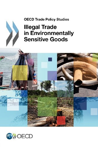 OECD Trade Policy Studies: Illegal Trade In Environmentally Sensitive Goods