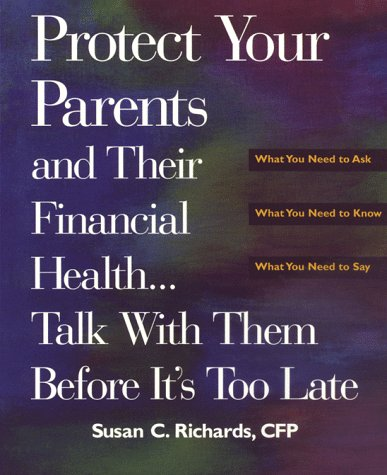 Protect Your Parents and Their Financial Health: Talk With Them Before It's Too Late