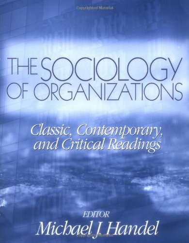 The Sociology of Organizations: Classic, Contemporary, and Critical Readings (Theory, Culture & Society (Paperback))