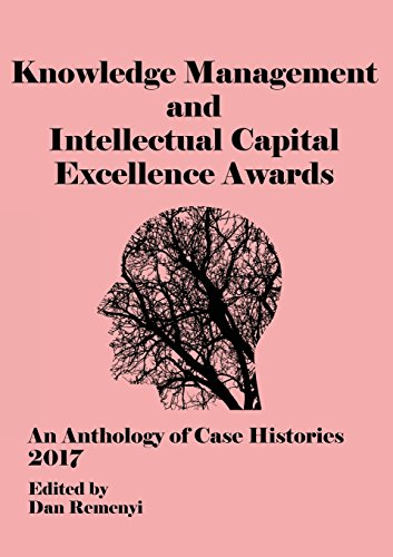 ECKM 2017: The Knowledge Management and Intellectual Capital Excellence Awards 2017   An Anthology of Case Histories