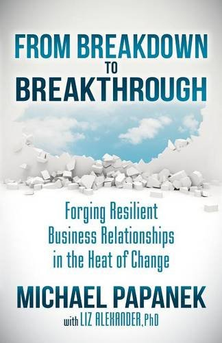 From Breakdown to Breakthrough: Forging Resilient Business Relationships in the Heat of Change