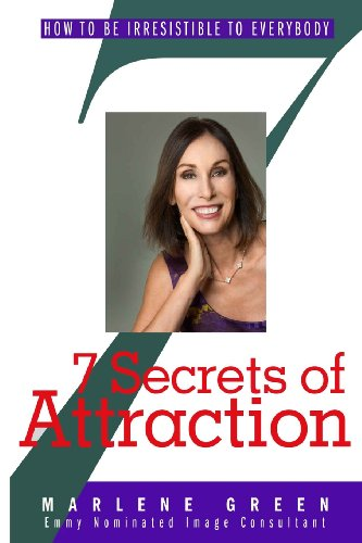 7 Secrets of Attraction: How To Be Irresistable To Everybody