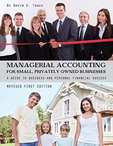 Managerial Accounting for Small, Privately Owned Businesses