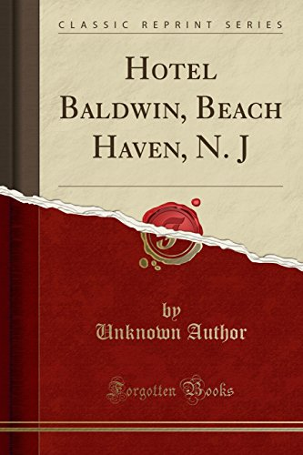 Hotel Baldwin, Beach Haven, N. J (Classic Reprint)