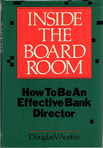 Inside the Board Room: How to Be an Effective Bank Director
