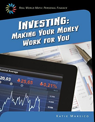Investing: Making Your Money Work for You (Real World Math: Personal Finance)