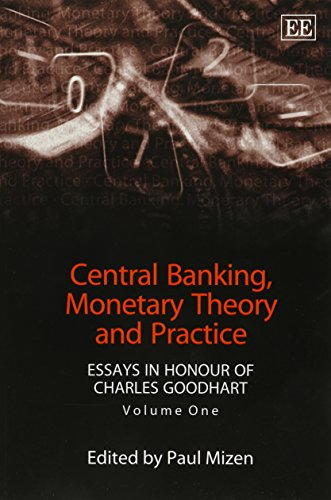 Central Banking, Monetary Theory and Practice: Essays in Honour of Charles Goodhart