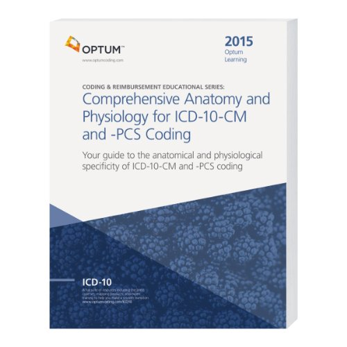 Comprehensive Anatomy and Physiology for ICD-10-CM & PCS Coding 2015
