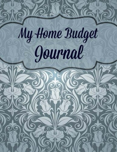 My Home Budget Journal (Extra Large Paperback Bill Planning Notebook) (Volume 90)
