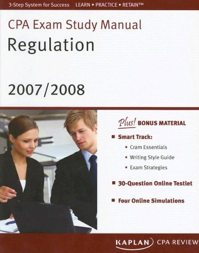 CPA Exam Study Manual: Regulation 2007/2008 (Kaplan CPA Exam Study Manual: Regulation)