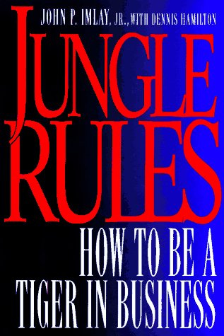 Jungle Rules: How to Be a Tiger in Business