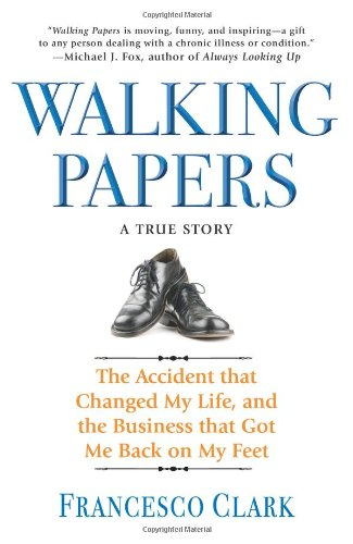 Walking Papers: The Accident that Changed My Life, and the Business that Got Me Back on My Feet