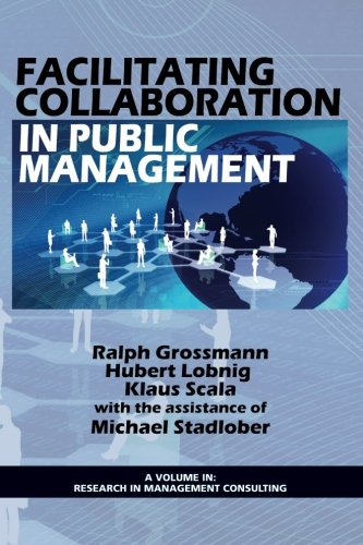Facilitating Collaboration in Public Management (Hc) (Research in Management Consulting)