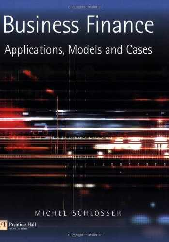 Business Finance: Applications, Models, and Cases