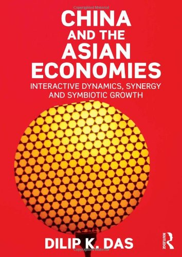 China and the Asian Economies: Interactive Dynamics, Synergy and Symbiotic Growth