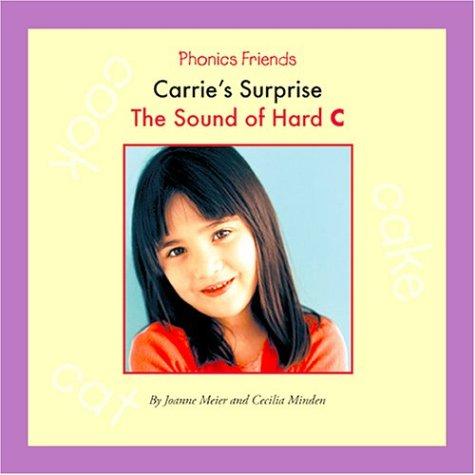Carrie's Surprise: The Sound of Hard C (Sounds of Phonics)