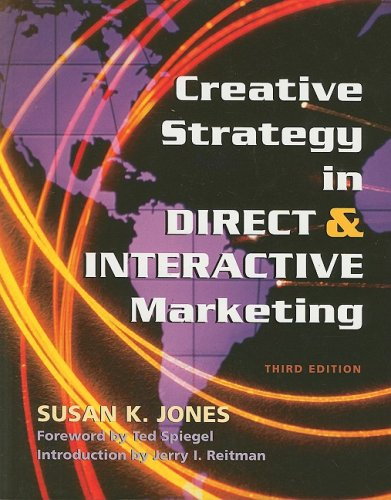 Creative Strategy in Direct & Interactive Marketing: Third Edition