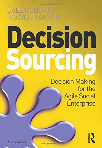 Decision Sourcing: Decision Making for the Agile Social Enterprise