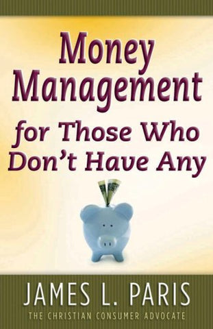 Money Management for Those Who Don't Have Any