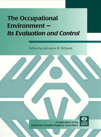 The Occupational Environment: Its Evaluation and Control and Management