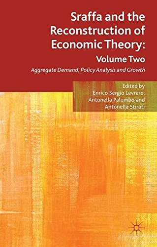 2: Sraffa and the Reconstruction of Economic Theory: Volume Two: Aggregate Demand, Policy Analysis and Growth